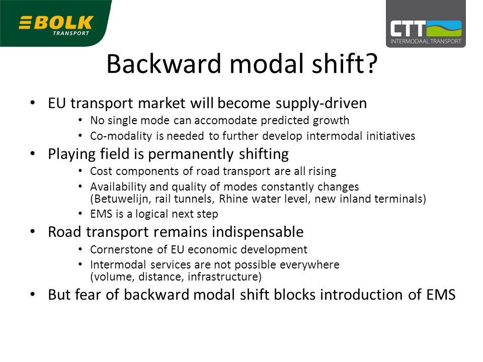 Backward modal shift.
