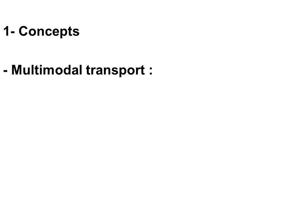 1- Concepts - Multimodal transport :
