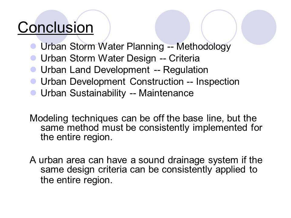 Conclusion Urban Storm Water Planning -- Methodology Urban Storm Water Design -- Criteria Urban Land Development -- Regulation Urban Development Const