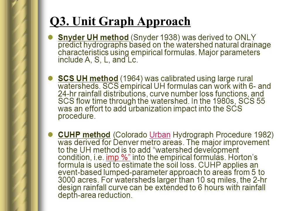 Q3. Unit Graph Approach Snyder UH method (Snyder 1938) was derived to ONLY predict hydrographs based on the watershed natural drainage characteristics