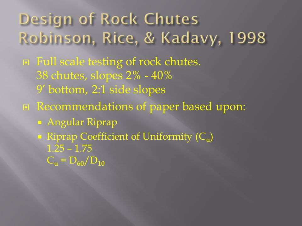 Full scale testing of rock chutes.