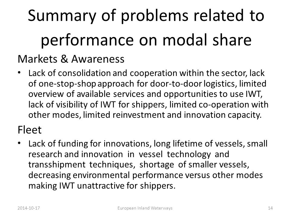 Summary of problems related to performance on modal share 2014-10-17European Inland Waterways14 Markets & Awareness Lack of consolidation and cooperat