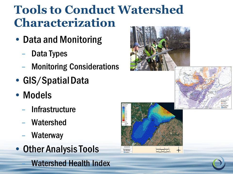 11 © 2011 Electric Power Research Institute, Inc. All rights reserved. Tools to Conduct Watershed Characterization Data and Monitoring –Data Types –Mo