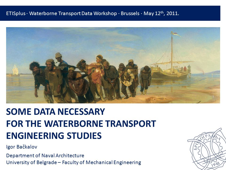RULES AND REGULATIONS SOME DATA NECESSARY FOR THE WATERBORNE TRANSPORT ENGINEERING STUDIES ∙ ETISPLUS ∙ BRUSSELS, 12 th MAY 2011 MINTRANS Self-propelled (dry) cargo vessels in inland navigation, without the symbol A in the vessel class, operated by crew with combined duties Vessel capacityProfessional compositionThe minimum crew for operation mode up to 14 hoursup to 18 hoursround-the-clock one shifttwo shifts three 8h shiftstwo 12h shifts Up to 600tBoatmaster - engineer1232 Helmsman - engine-minder2121 From 601 to 1000tBoatmaster - engineer1232 Helmsman - engine-minder2222 From 1001 to 2400tBoatmaster - engineer1232 Helmsman - engine-minder2232 Electro-engineer - electrician1111 From 2401 to 5500tBoatmaster - engineer--32 Helmsman - engine-minder--43 Electro-engineer - electrician--11