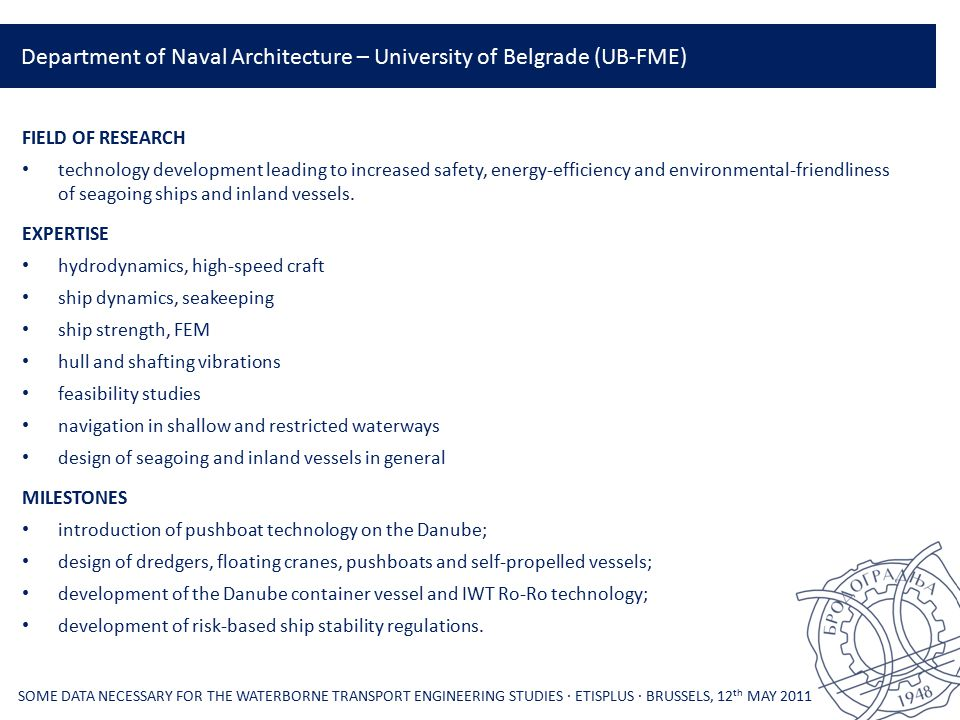 Department of Naval Architecture – University of Belgrade (UB-FME) FIELD OF RESEARCH technology development leading to increased safety, energy-effici