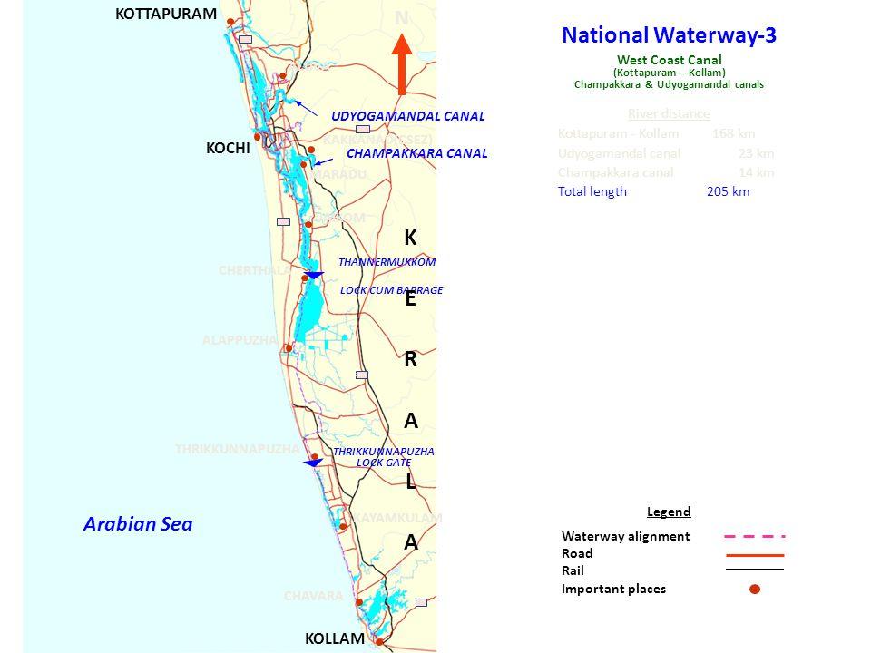KOTTAPURAM ALUVA UDYOGAMANDAL CANAL KAKKANAD(CSEZ) CHAMPAKKARA CANAL KOCHI MARADU VAIKOM CHERTHALA THANNERMUKKOM LOCK CUM BARRAGE ALAPPUZHA THRIKKUNNAPUZHA KAYAMKULAM THRIKKUNNAPUZHA LOCK GATE CHAVARA KOLLAM 47 220 49 17 208 N Arabian Sea Legend Waterway alignment Road Rail Important places West Coast Canal (Kottapuram – Kollam) Champakkara & Udyogamandal canals National Waterway-3 River distance Kottapuram - Kollam 168 km Udyogamandal canal 23 km Champakkara canal 14 km Total length 205 km KERALAKERALA