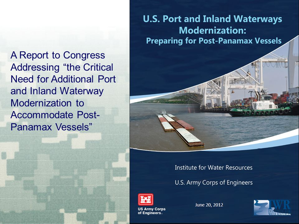 A Report to Congress Addressing the Critical Need for Additional Port and Inland Waterway Modernization to Accommodate Post- Panamax Vessels