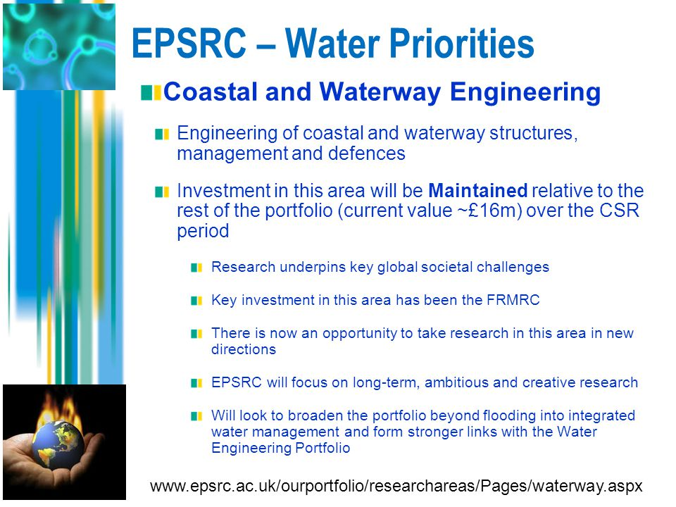 EPSRC – Water Priorities Coastal and Waterway Engineering Engineering of coastal and waterway structures, management and defences Investment in this a