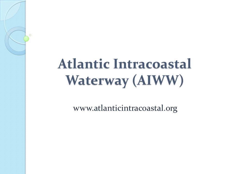 Atlantic Intracoastal Waterway (AIWW) www.atlanticintracoastal.org