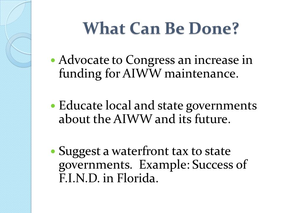 What Can Be Done.Advocate to Congress an increase in funding for AIWW maintenance.