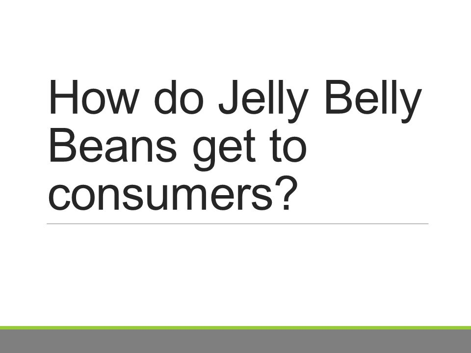 How do Jelly Belly Beans get to consumers