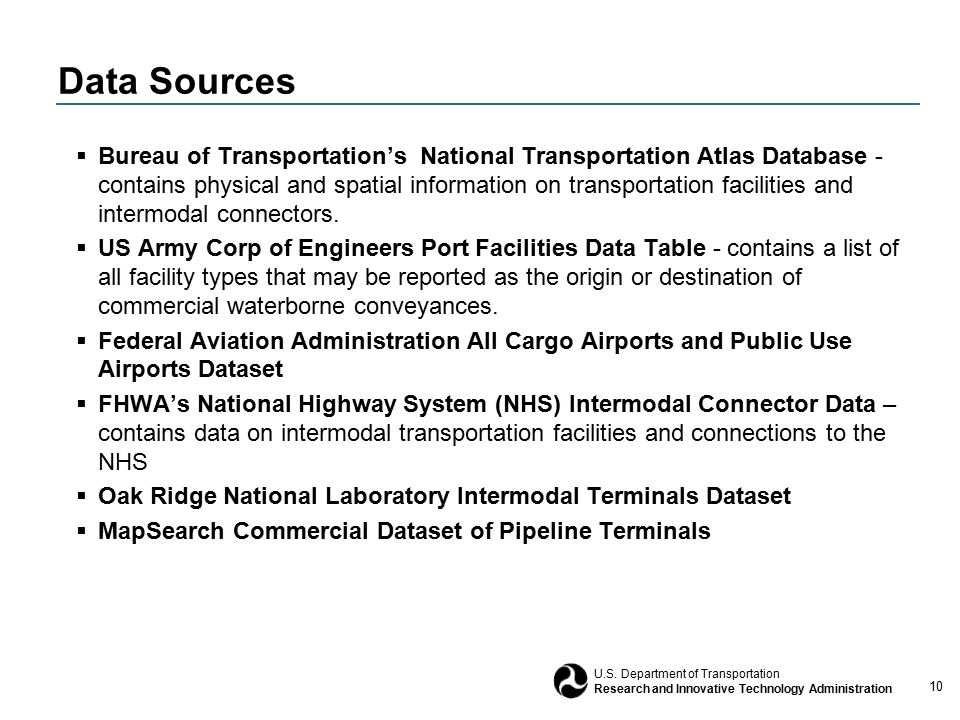 10 U.S. Department of Transportation Research and Innovative Technology Administration Data Sources  Bureau of Transportation's National Transportati