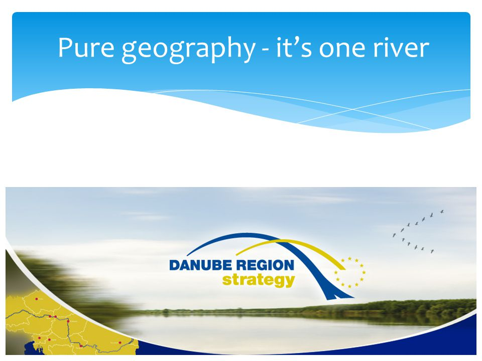 Pure geography - it's one river