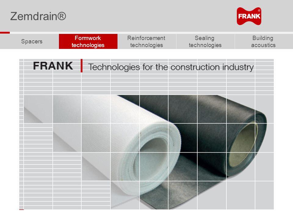 Building acoustics Sealing technologies Reinforcement technologies Formwork technologies Spacers Zemdrain®
