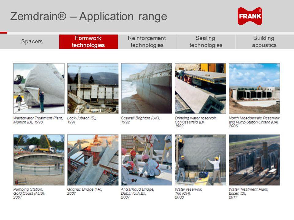 Building acoustics Sealing technologies Reinforcement technologies Formwork technologies Spacers Zemdrain® – Application range