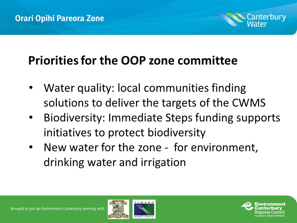 Catchment groups in OOP Zone Local people taking local ownership A community – led approach to achieving local water management goals