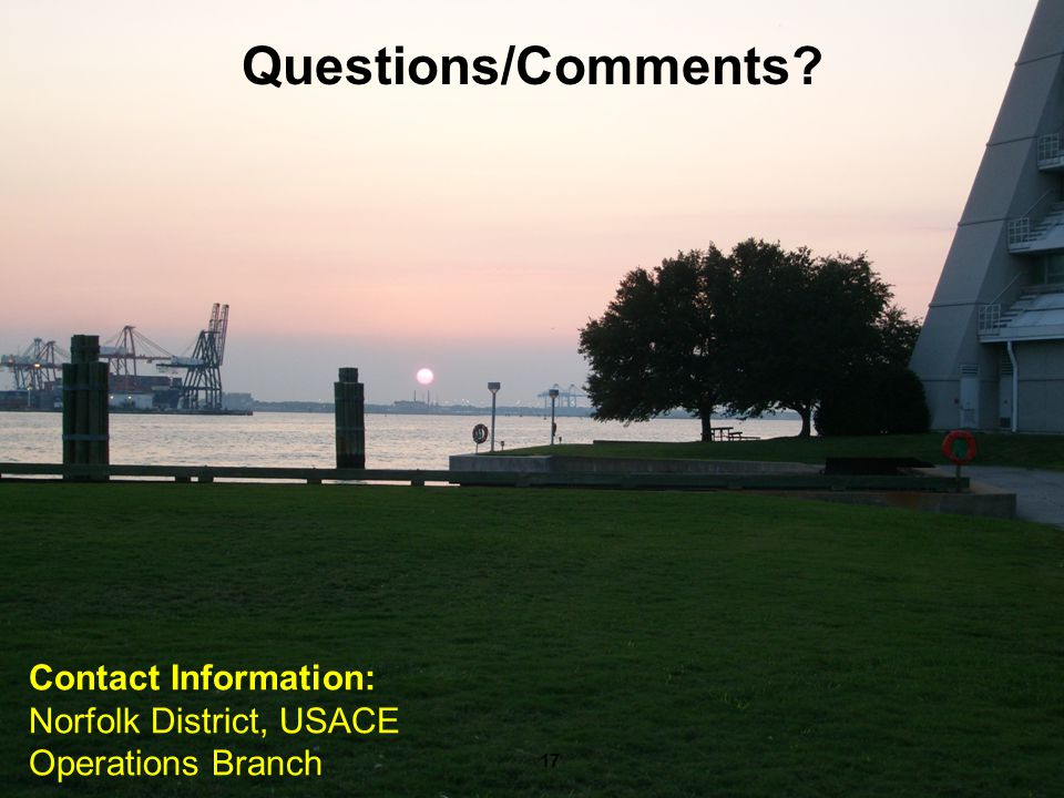 BUILDING STRONG ® US Army Corps of Engineers – Norfolk District Questions/Comments.