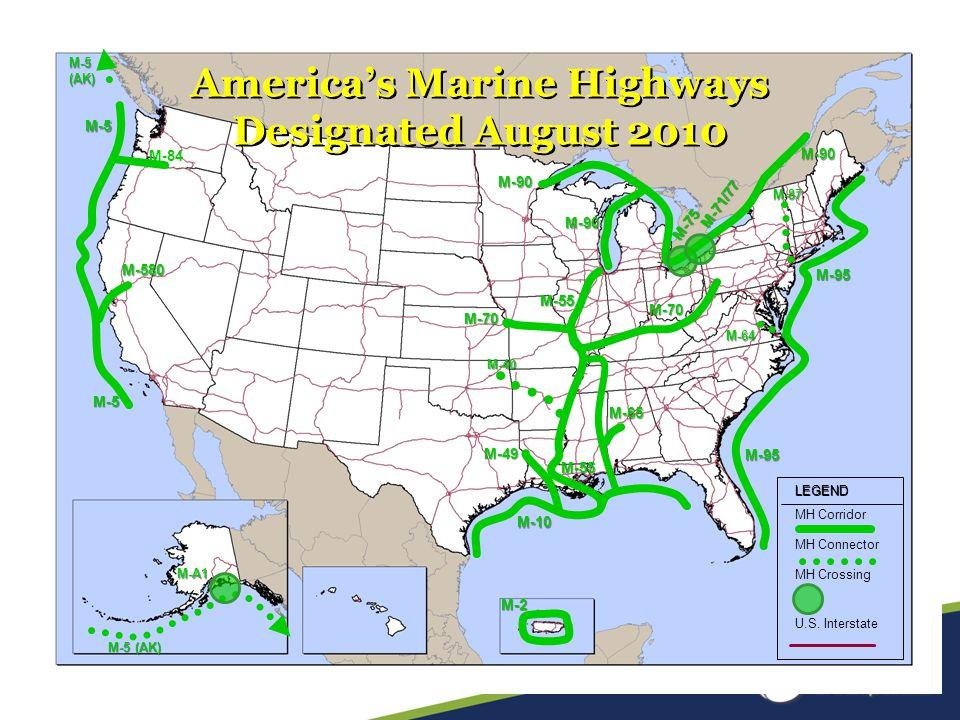 M-5 M-95 M-10 M-90 M-70 M-55 M-5 (AK) M-71/77 M-65 M-40 M-49 M-87 M-64 M-A1 M-75 M-84 M-580 America's Marine Highways Designated August 2010 M-2 LEGEND MH Corridor MH Connector MH Crossing U.S.