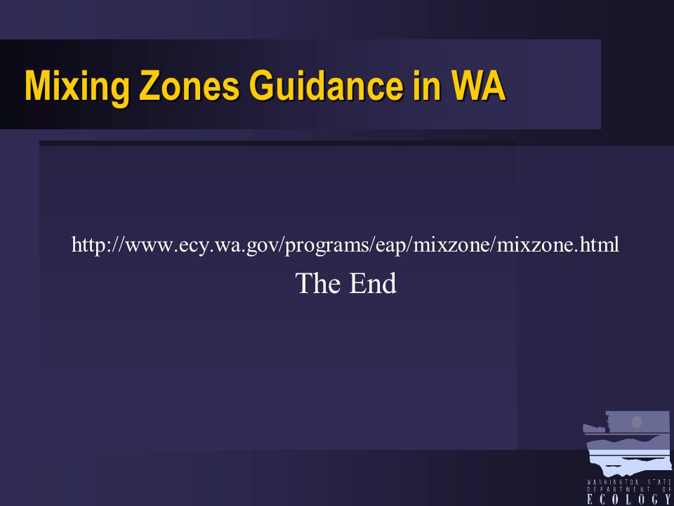 http://www.ecy.wa.gov/programs/eap/mixzone/mixzone.html The End Mixing Zones Guidance in WA