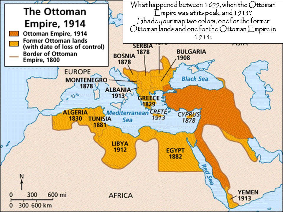 What happened between 1699, when the Ottoman Empire was at its peak, and 1914? Shade your map two colors, one for the former Ottoman lands and one for
