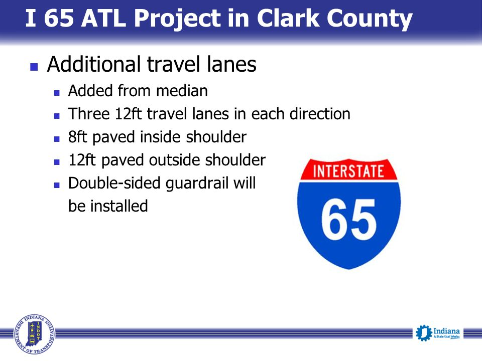 Additional travel lanes Added from median Three 12ft travel lanes in each direction 8ft paved inside shoulder 12ft paved outside shoulder Double-sided