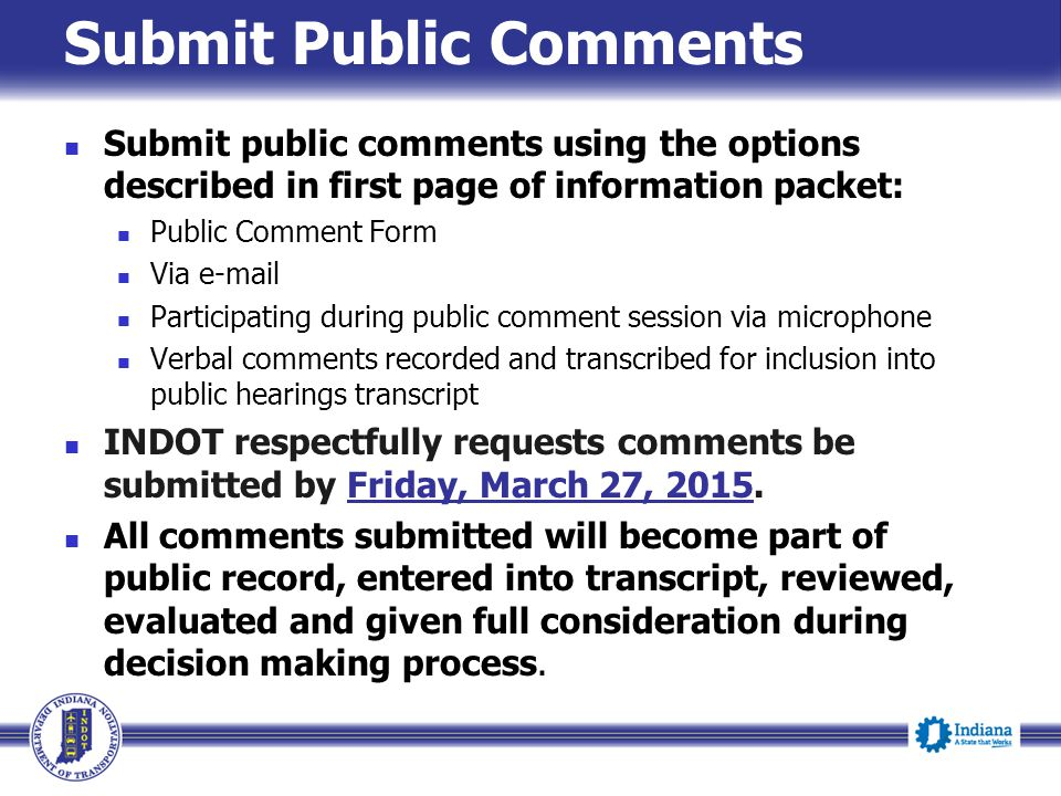 Submit Public Comments Submit public comments using the options described in first page of information packet: Public Comment Form Via e-mail Particip