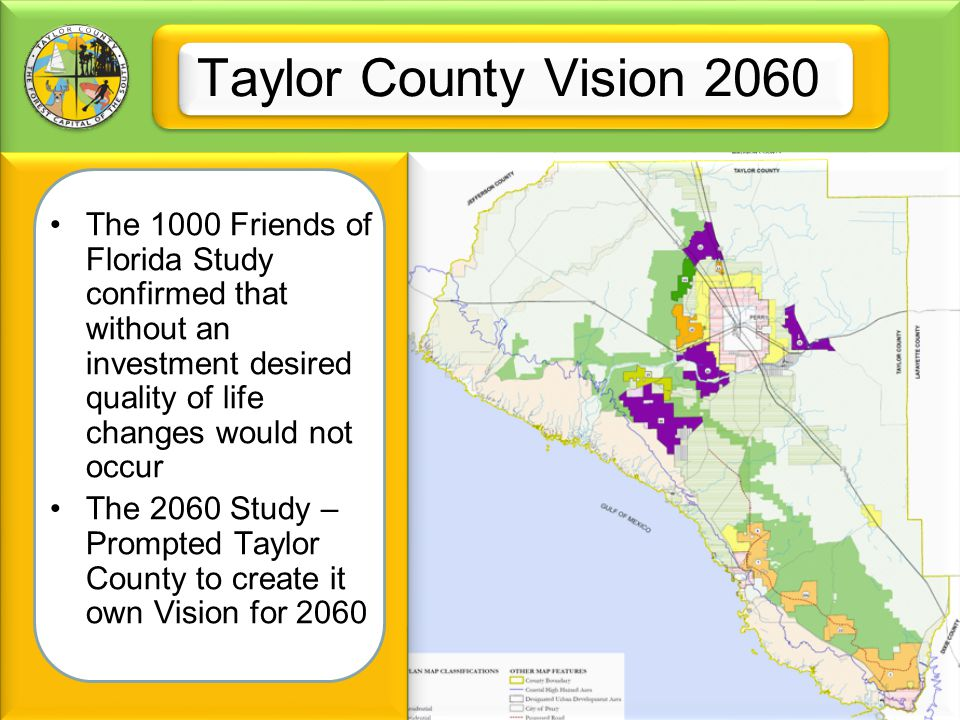 The 1000 Friends of Florida Study confirmed that without an investment desired quality of life changes would not occur The 2060 Study – Prompted Taylo