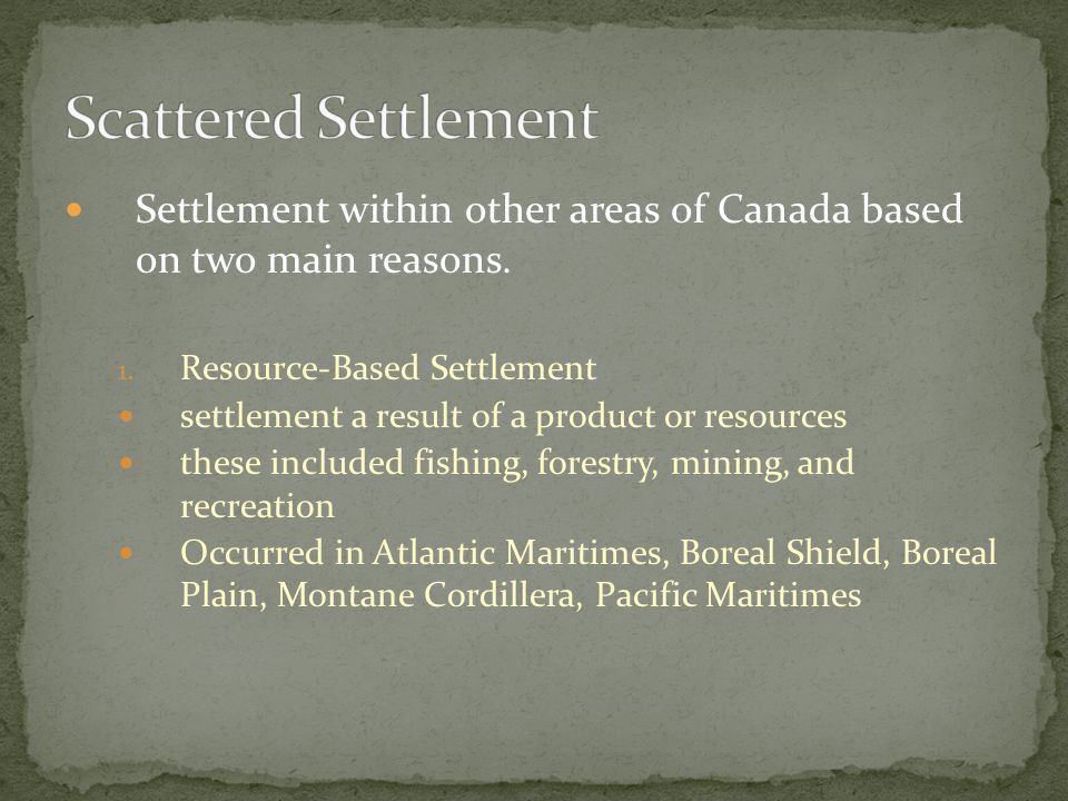 Settlement within other areas of Canada based on two main reasons.