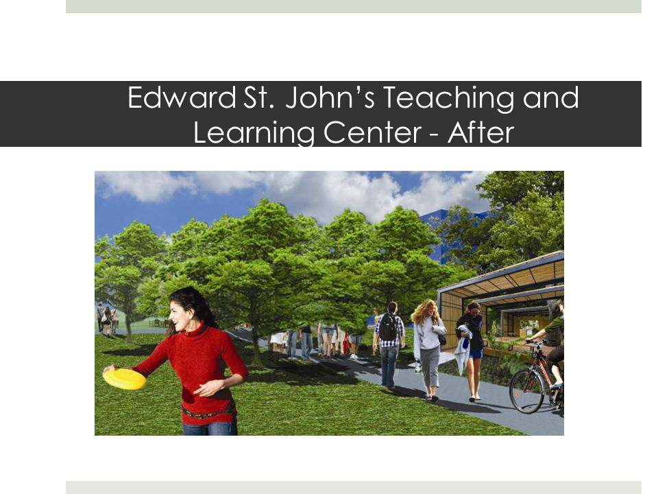 Edward St. John's Teaching and Learning Center - After