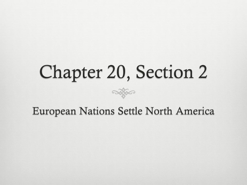 Objective  Describe the colonial activities of Europeans in North America.