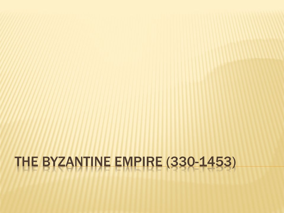  What were the main characteristics of the Byzantine Empire?
