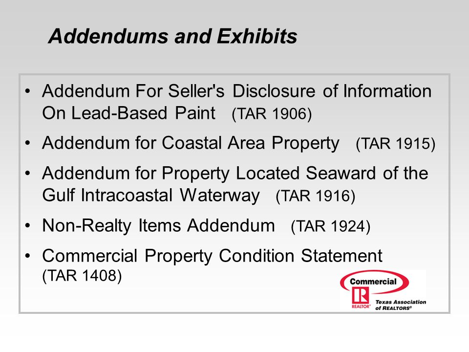 Addendums and Exhibits Addendum For Seller's Disclosure of Information On Lead-Based Paint (TAR 1906) Addendum for Coastal Area Property (TAR 1915) Ad