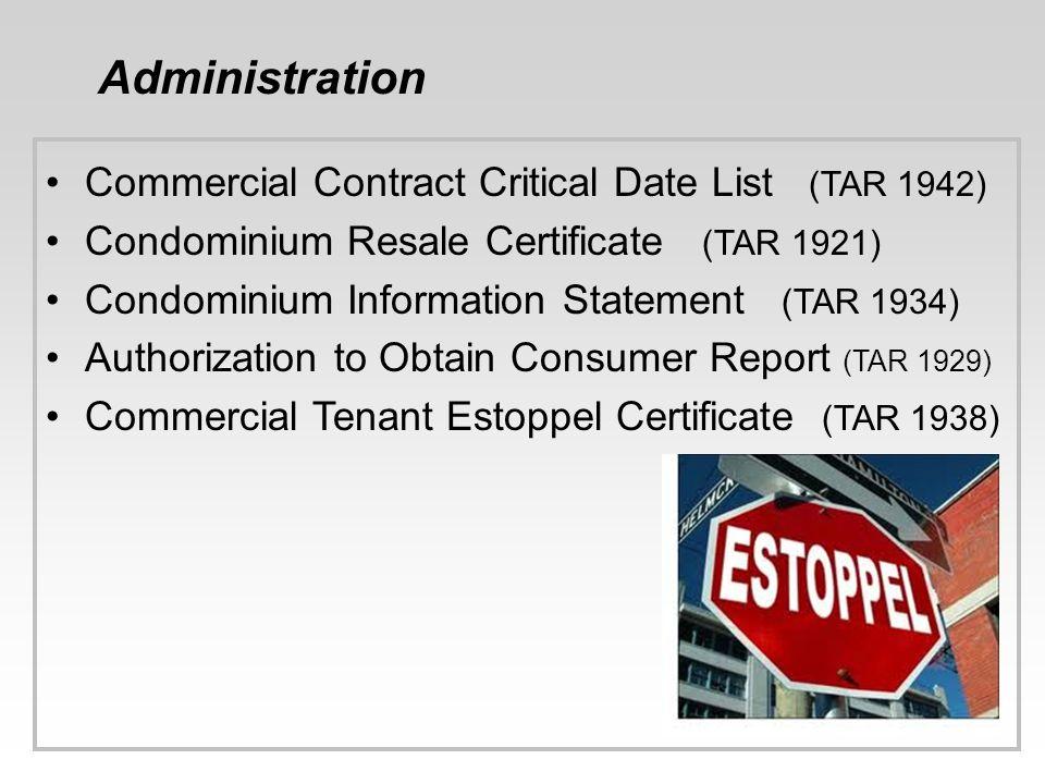 Administration Commercial Contract Critical Date List (TAR 1942) Condominium Resale Certificate (TAR 1921) Condominium Information Statement (TAR 1934