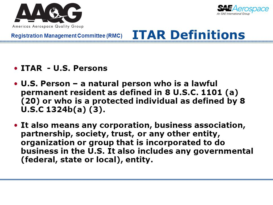Company Confidential Registration Management Committee (RMC) ITAR Definitions ITAR - U.S. Persons U.S. Person – a natural person who is a lawful perma