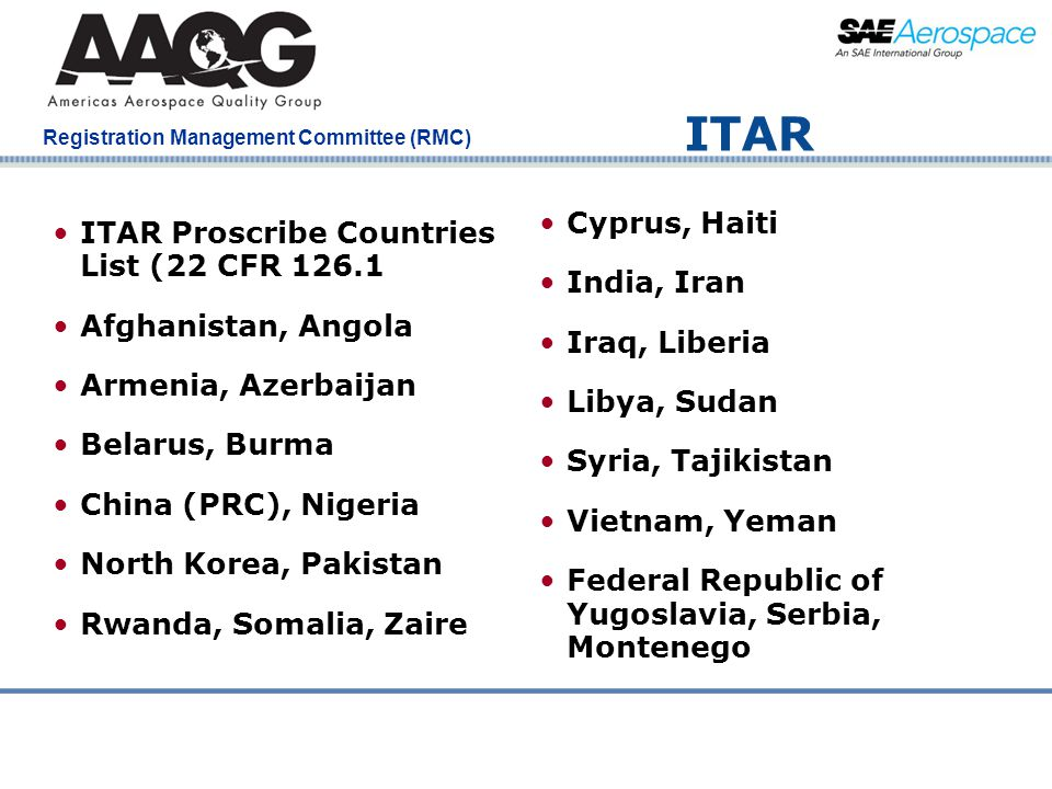 Company Confidential Registration Management Committee (RMC) ITAR ITAR Proscribe Countries List (22 CFR 126.1 Afghanistan, Angola Armenia, Azerbaijan