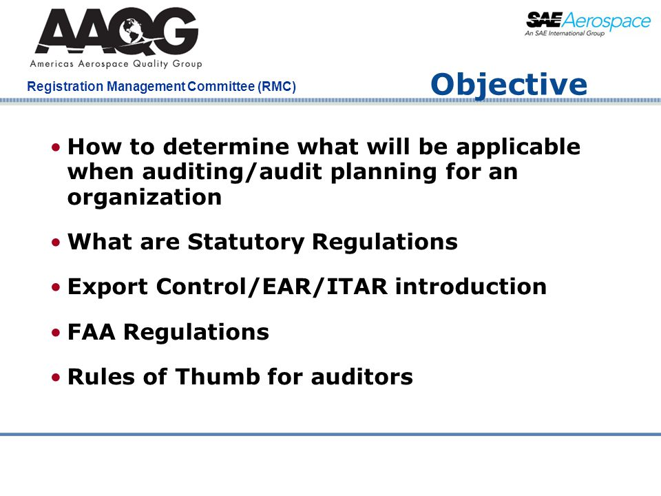 Company Confidential Registration Management Committee (RMC) Objective How to determine what will be applicable when auditing/audit planning for an or