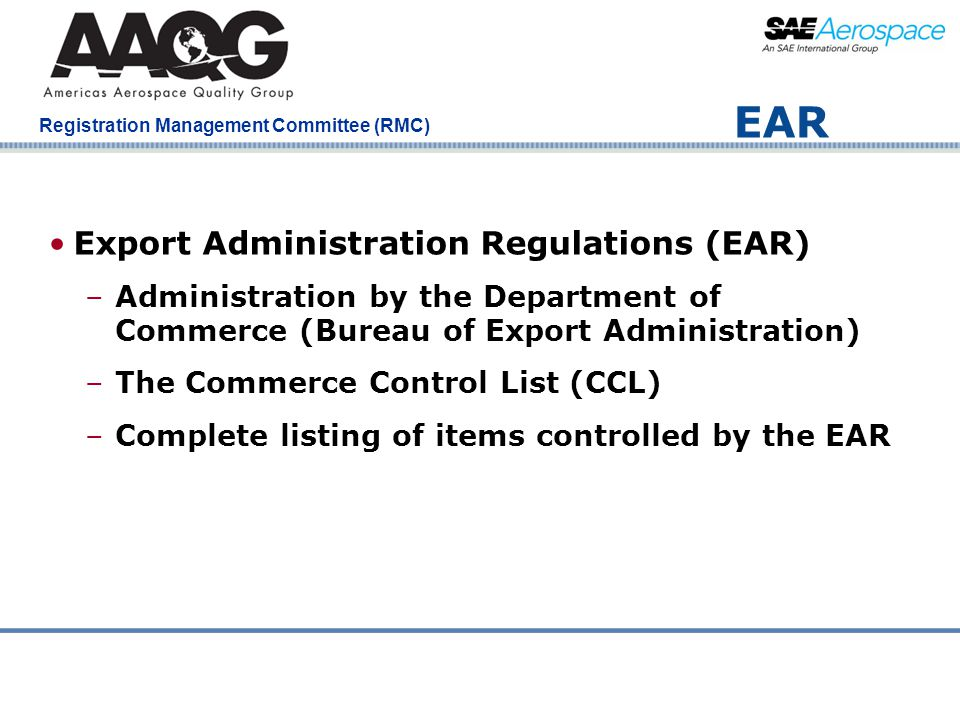 Company Confidential Registration Management Committee (RMC) EAR Export Administration Regulations (EAR) –Administration by the Department of Commerce