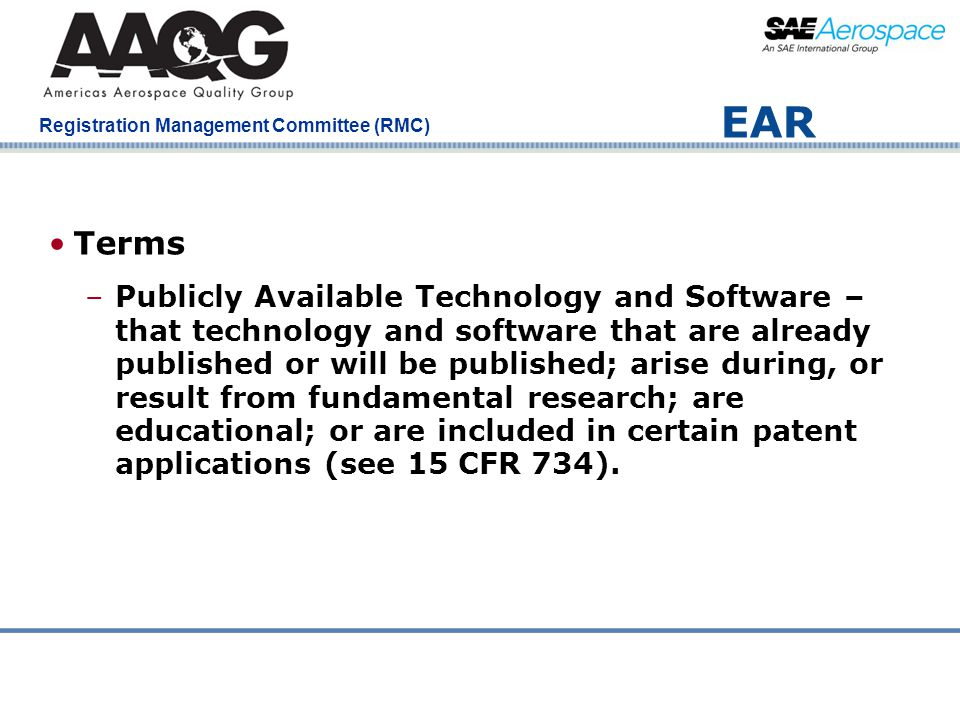 Company Confidential Registration Management Committee (RMC) EAR Terms –Publicly Available Technology and Software – that technology and software that