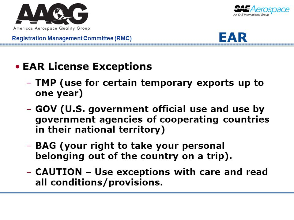 Company Confidential Registration Management Committee (RMC) EAR EAR License Exceptions –TMP (use for certain temporary exports up to one year) –GOV (