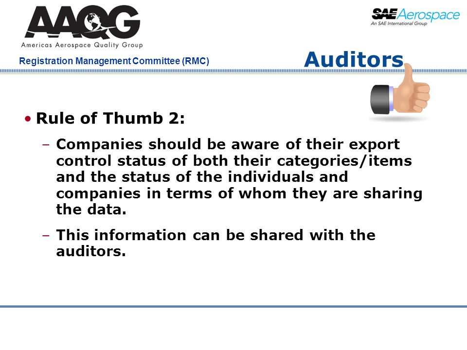 Company Confidential Registration Management Committee (RMC) Auditors Rule of Thumb 2: –Companies should be aware of their export control status of bo