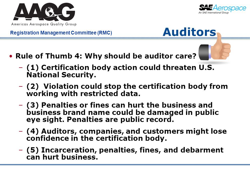 Company Confidential Registration Management Committee (RMC) Auditors Rule of Thumb 4: Why should be auditor care? –(1) Certification body action coul