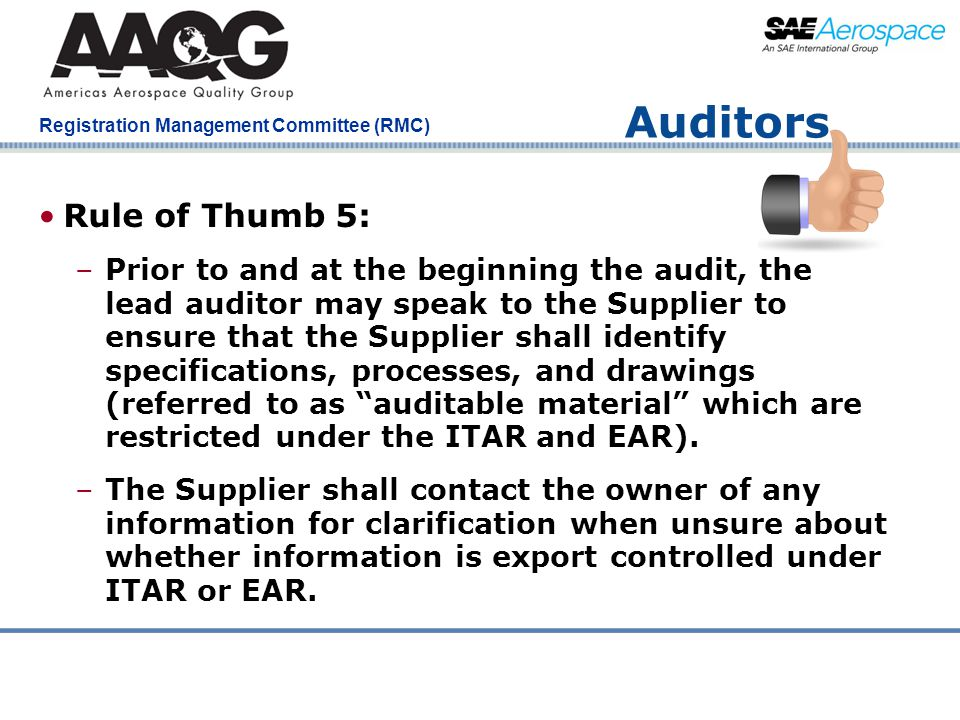 Company Confidential Registration Management Committee (RMC) Auditors Rule of Thumb 5: –Prior to and at the beginning the audit, the lead auditor may