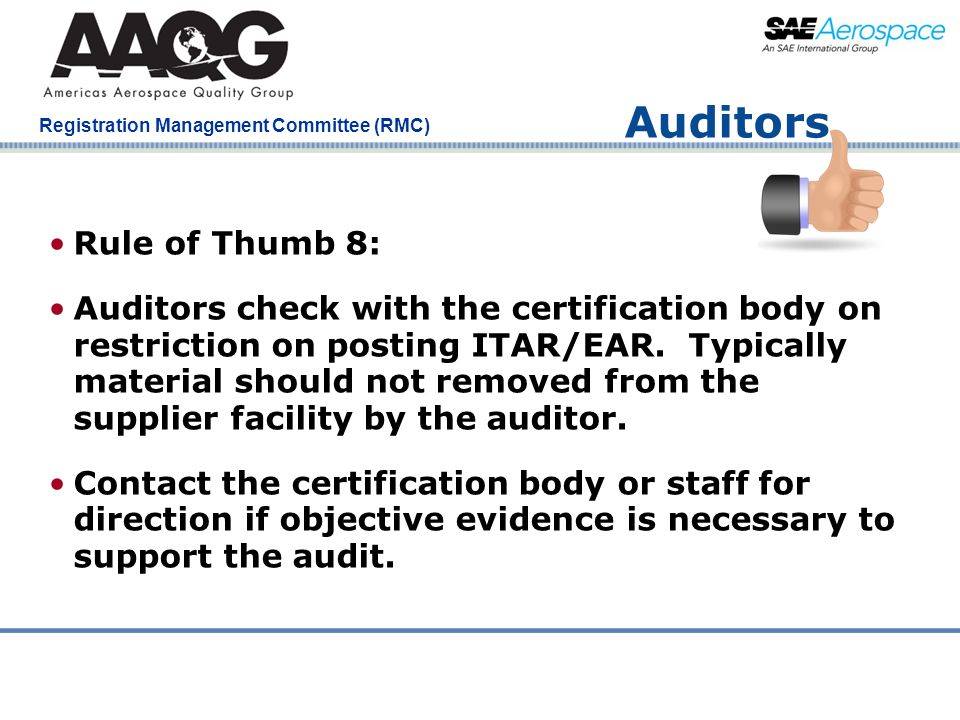 Company Confidential Registration Management Committee (RMC) Auditors Rule of Thumb 8: Auditors check with the certification body on restriction on po