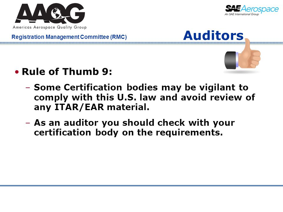 Company Confidential Registration Management Committee (RMC) Rule of Thumb 9: –Some Certification bodies may be vigilant to comply with this U.S. law