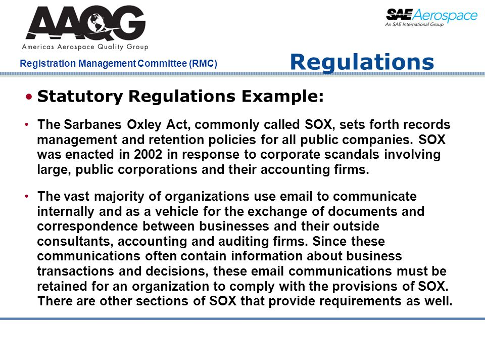 Company Confidential Registration Management Committee (RMC) Regulations Statutory Regulations Example: The Sarbanes Oxley Act, commonly called SOX, s