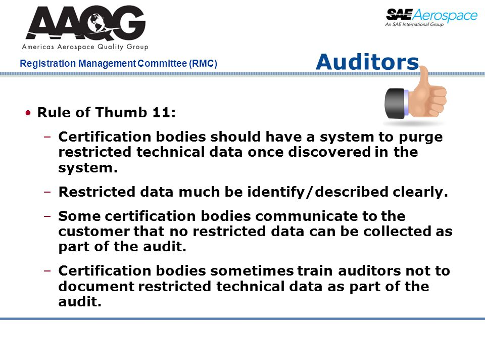 Company Confidential Registration Management Committee (RMC) Auditors Rule of Thumb 11: –Certification bodies should have a system to purge restricted