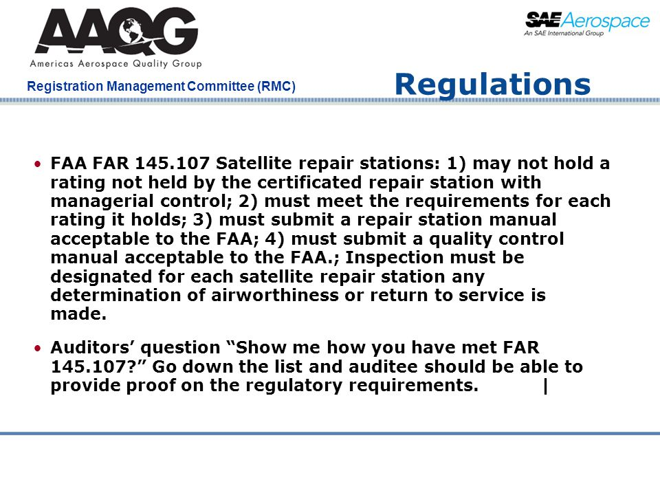 Company Confidential Registration Management Committee (RMC) Regulations FAA FAR 145.107 Satellite repair stations: 1) may not hold a rating not held