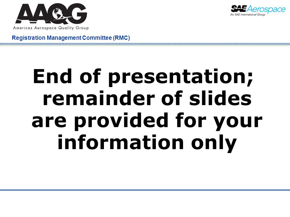 Company Confidential Registration Management Committee (RMC) End of presentation; remainder of slides are provided for your information only