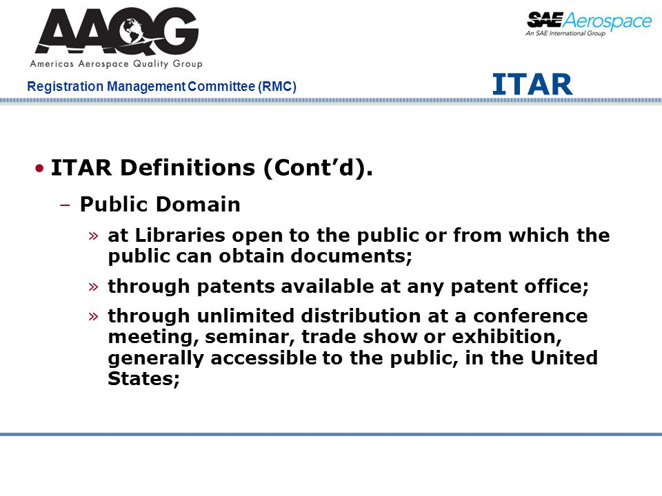 Company Confidential Registration Management Committee (RMC) ITAR ITAR Definitions (Cont'd). –Public Domain »at Libraries open to the public or from w