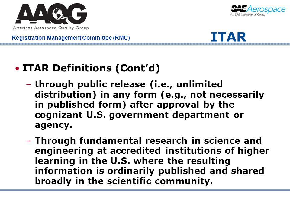 Company Confidential Registration Management Committee (RMC) ITAR ITAR Definitions (Cont'd) –through public release (i.e., unlimited distribution) in